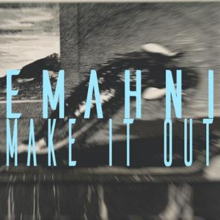 Emahni - Make It Out art